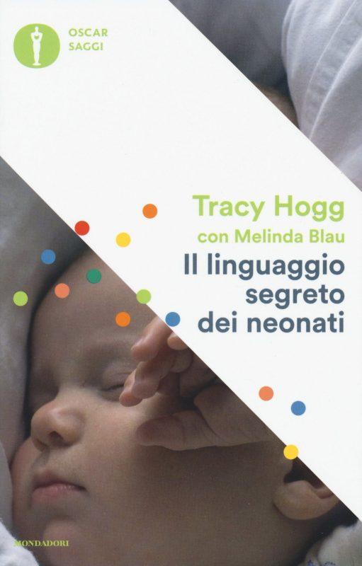 """""""Il linguaggio segreto dei neonati"""" di Tracy Hogg - Recensione"""