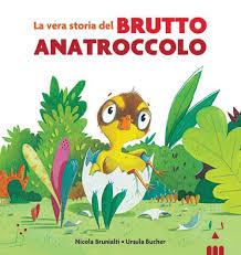 La vera storia del brutto anatroccolo di Nicola Brunialti e Ursula Bucher, Lapis edizioni