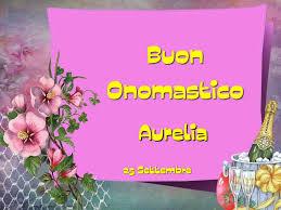 Santa Aurelia: quando si festeggia l'onomastico? Significato del nome, frasi e immagini da inviare nome aurelia nome