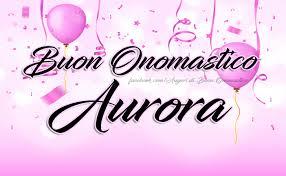 onomastico aurora significato nome aurora