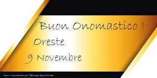 onomastico 9 novembre sant'Oreste Auguri