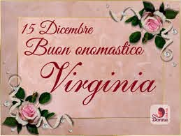 onomastico virginia onomastico 15 dicembre