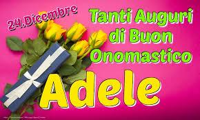 significato del nome adele   significato adele   onomastico adele   s.adele onomastico