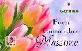 onomastico massimo s massimo onomastico s.massimo san massimo massimo onomastico onomastico san massimo ricorrenza san massimo san massimo vescovo onomastico 8 gennaio